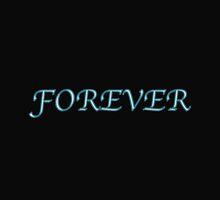 FOREVER by thatthespian