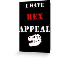 I have REX appeal Greeting Card