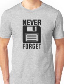 Never forget - stiffy floppy disc disk Unisex T-Shirt