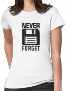 Never forget - stiffy floppy disc disk Womens Fitted T-Shirt