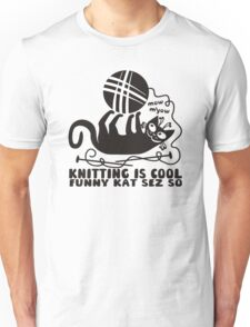 Black white knitting is cool funny derpy cat says so Unisex T-Shirt