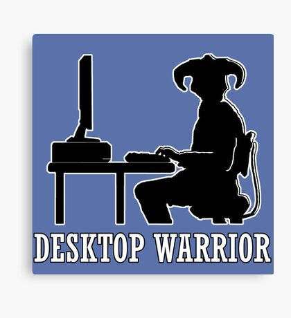 Desktop Warrior Canvas Print