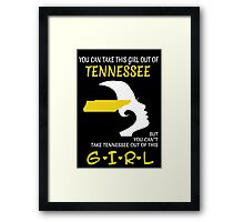 You Can Take This Girl Out Of Tennessee But You Can't Take Tennessee Out Of This Girl - Unisex Tshirt Framed Print