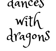 dances with dragons by candymoondesign