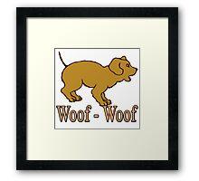 Woof - Woof Framed Print