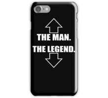 The Man, The Legend  iPhone Case/Skin