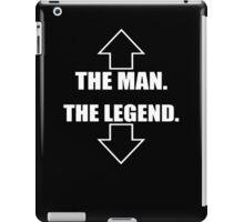 The Man, The Legend  iPad Case/Skin