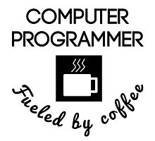 Computer Programmer Fueled By Coffee Photographic Print