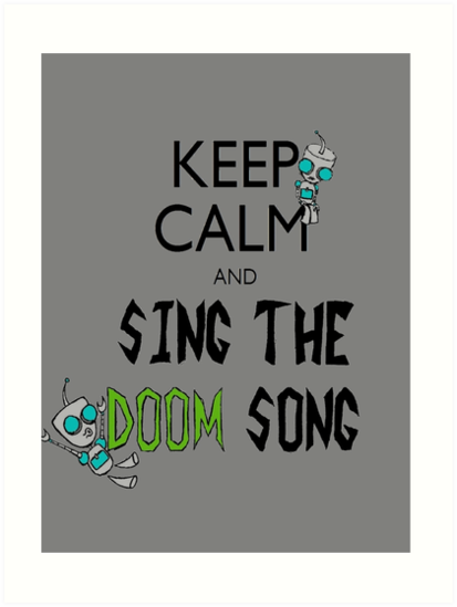 Keep Calm and Sing the Doom Song by lial
