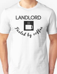 Landlord Fueled By Coffee T-Shirt