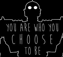 """Iron Giant- """"You Are Who You Choose To Be"""" by JordynMae"""