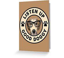 good dog see Greeting Card