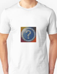 ASK THE BIG QUESTIONS Unisex T-Shirt