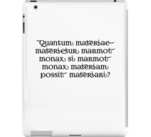 How much wood would a woodchuck chuck in latin? iPad Case/Skin