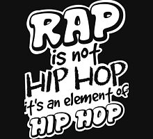Rap is not Hip Hop  Unisex T-Shirt