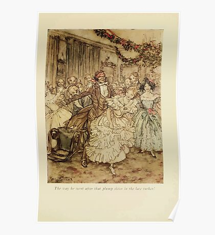 A Christmas Carol by Charles Dickens art by Arthur Rackham 1915 0133 The Way He Went After That Plump Sister Poster