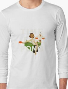 Time for Pong Long Sleeve T-Shirt