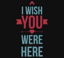I Wish you were here T-Shirt Design by Hasan358235