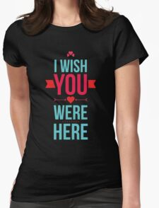 I Wish you were here T-Shirt Design Womens Fitted T-Shirt