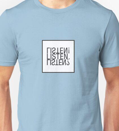 Listen! Listen. Listen? Unisex T-Shirt