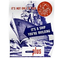 It's A Ship You're Building Poster