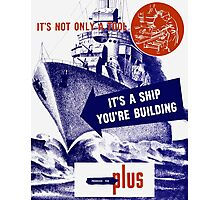 It's A Ship You're Building Photographic Print