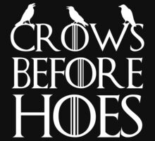 Crows Before Hoes  by teesupply