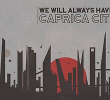 We will always have Caprica City by caiovxf