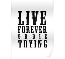 Live Forever Or Die Trying Poster