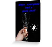 Hope Everyone Had A good one! Greeting Card