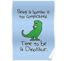 Time To Be A Dinosaur Poster