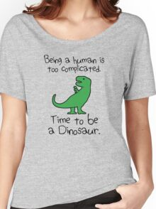 Time To Be A Dinosaur Women's Relaxed Fit T-Shirt