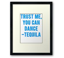 You Can Dance Tequila Quote Framed Print