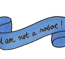 Not a Robot by cheekystickers
