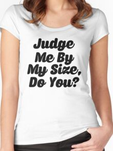 Judge Me By My Size Do You Women's Fitted Scoop T-Shirt