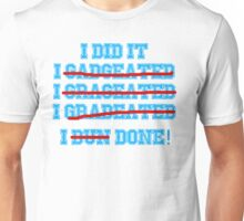 Funny Graduation Graduate Unisex T-Shirt