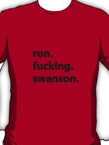 Ron fucking Swanson T-Shirt