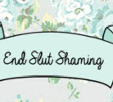 End Sl*t Shaming Sticker