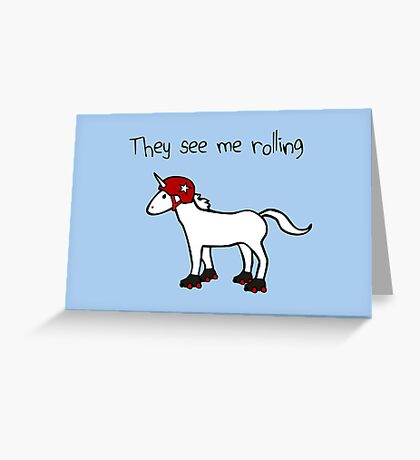 They See Me Rolling - Roller Derby Unicorn Greeting Card