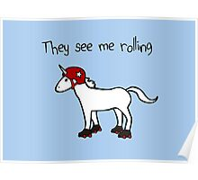 They See Me Rolling - Roller Derby Unicorn Poster