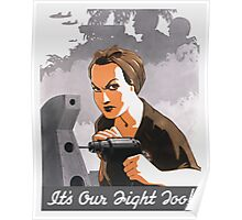 It's Our Fight Too -- Rosie The Riveter Poster