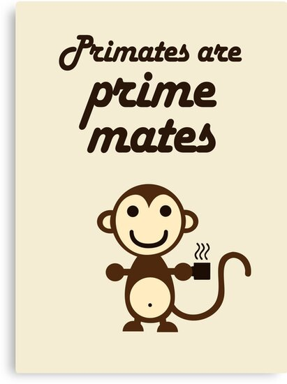 Primates are Prime Mates by jezkemp
