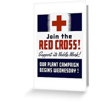 Join The Red Cross! Support Its Noble Work Greeting Card