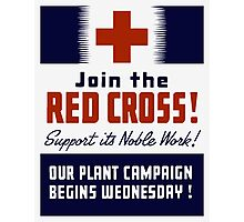 Join The Red Cross! Support Its Noble Work Photographic Print