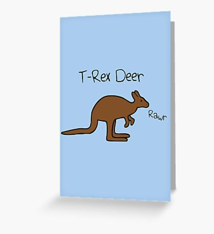 Kangaroos Are T-Rex Deer Greeting Card