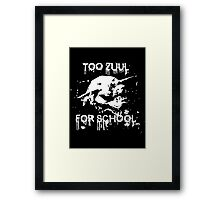 Too Zuul for School Framed Print