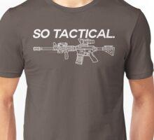 So Tactical Unisex T-Shirt