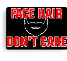Face Hair Don't Care Canvas Print