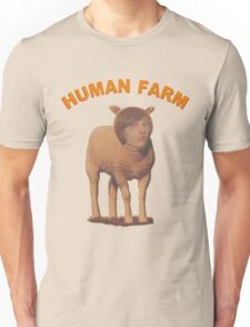 Human Farm Unisex T-Shirt