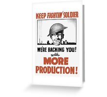 Keep Fightin' Soldier We're Backing You  Greeting Card